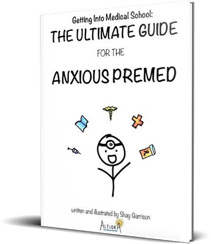 Getting Into Medical School: The Ultimate Guide for the Anxious Premed Book